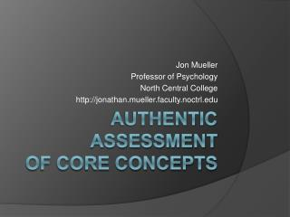 Authentic assessment of core concepts