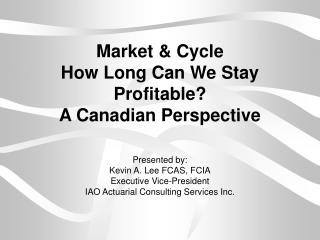 Market & Cycle  How Long Can We Stay Profitable? A Canadian Perspective
