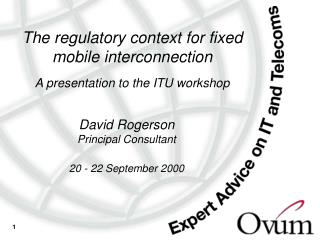 The regulatory context for fixed mobile interconnection