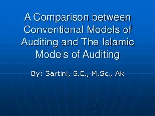 A Comparison between Conventional Models of Auditing and The Islamic Models of Auditing