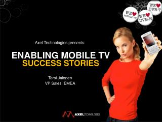 Enabling  Mobile Tv  success  stories