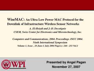 WiseMAC:  An Ultra Low Power MAC Protocol for the Downlink of Infrastructure Wireless Sensor Networks