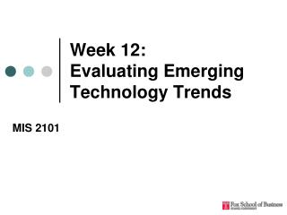 Week 12:  Evaluating Emerging Technology Trends