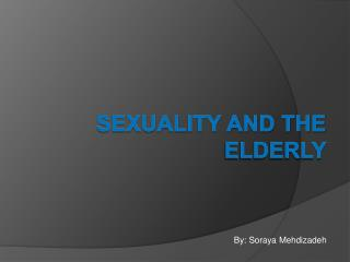 Sexuality and the elderly