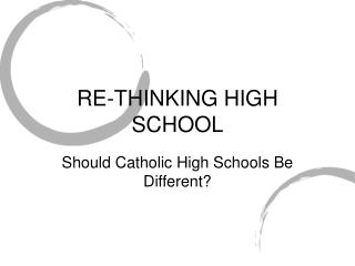 RE-THINKING HIGH SCHOOL