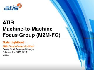 ATIS Machine-to-Machine  Focus Group (M2M-FG)