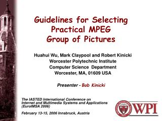 Guidelines for Selecting Practical MPEG Group of Pictures