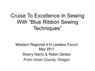 "Cruise To Excellence In Sewing With ""Blue Ribbon Sewing Techniques"""