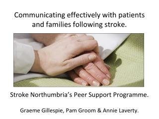 Communicating effectively with patients and families following stroke.