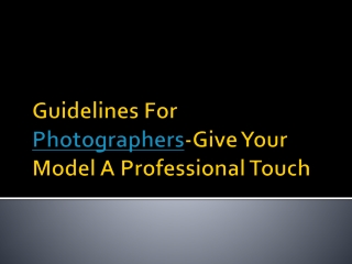 Guidelines For Photographers-Give Your Model A Professional