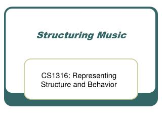 Structuring Music
