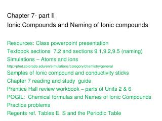 Chapter 7- part II  Ionic Compounds and Naming of Ionic compounds Resources: Class powerpoint presentation