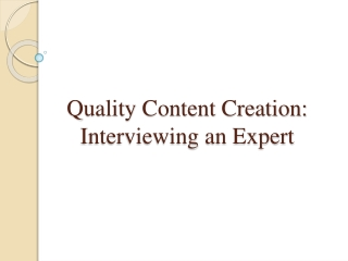 Quality Content Creation: Interviewing an Expert