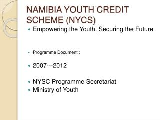 NAMIBIA YOUTH CREDIT SCHEME (NYCS)