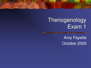 Theriogenology Exam 1