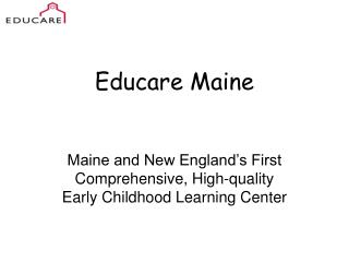 Educare Maine