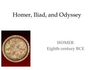 Homer, Iliad, and Odyssey