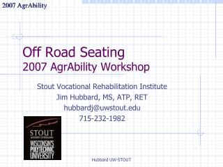 Off Road Seating 2007 AgrAbility Workshop