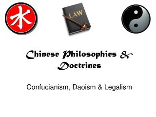 Chinese Philosophies &  Doctrines