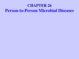 CHAPTER 26 Person-to-Person Microbial Diseases