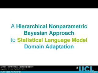 A  Hierarchical Nonparametric Bayesian Approach to  Statistical Language Model  Domain Adaptation