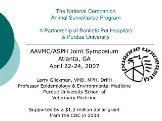 The National Companion  Animal Surveillance Program A Partnership of Banfield Pet Hospitals  & Purdue University