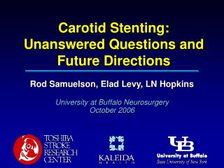 Carotid Stenting:  Unanswered Questions and Future Directions