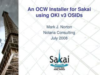 An OCW Installer for Sakai using OKI v3 OSIDs