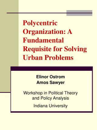 Polycentric Organization: A Fundamental Requisite for Solving Urban Problems