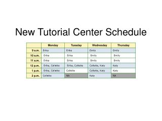 New Tutorial Center Schedule