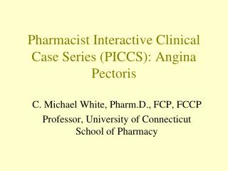 Pharmacist Interactive Clinical Case Series (PICCS): Angina Pectoris
