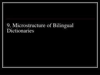 9. Microstructure of Bilingual Dictionaries