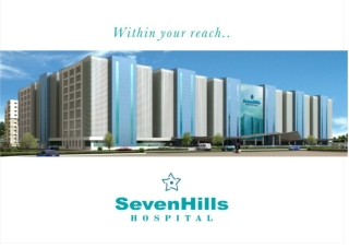 PPT Booklet of SevenHills Hospital - Best Hospital in Mumbai