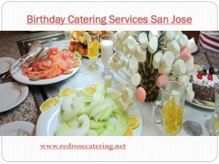 Birthday Catering Services San Jose