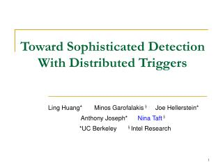 Toward Sophisticated Detection With Distributed Triggers
