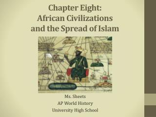 Chapter Eight:  African Civilizations  and the Spread of Islam