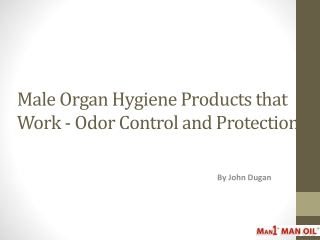 Male Organ Hygiene Products that Work - Odor Control