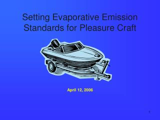 Setting Evaporative Emission Standards for Pleasure Craft