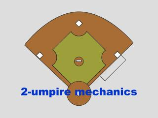 2-umpire mechanics