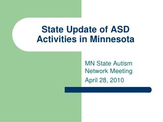 State Update of ASD Activities in Minnesota