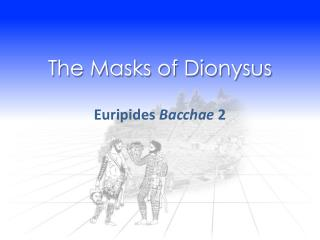 The Masks of Dionysus