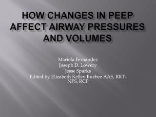 How changes in Peep affect AIRWAY PRESSURES AND VOLUMES