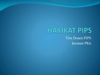 HAKIKAT PIPS