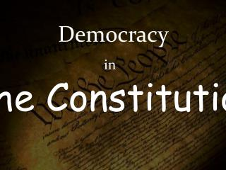 Democracy in The Constitution