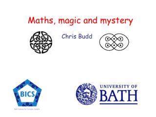 Maths, magic and mystery Chris Budd