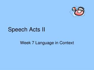 Speech Acts II