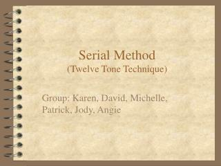 Serial Method (Twelve Tone Technique)
