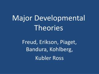 Major Developmental Theories
