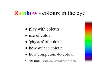 R a i n b o w  - colours in the eye