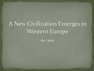 A New Civilization Emerges in Western Europe